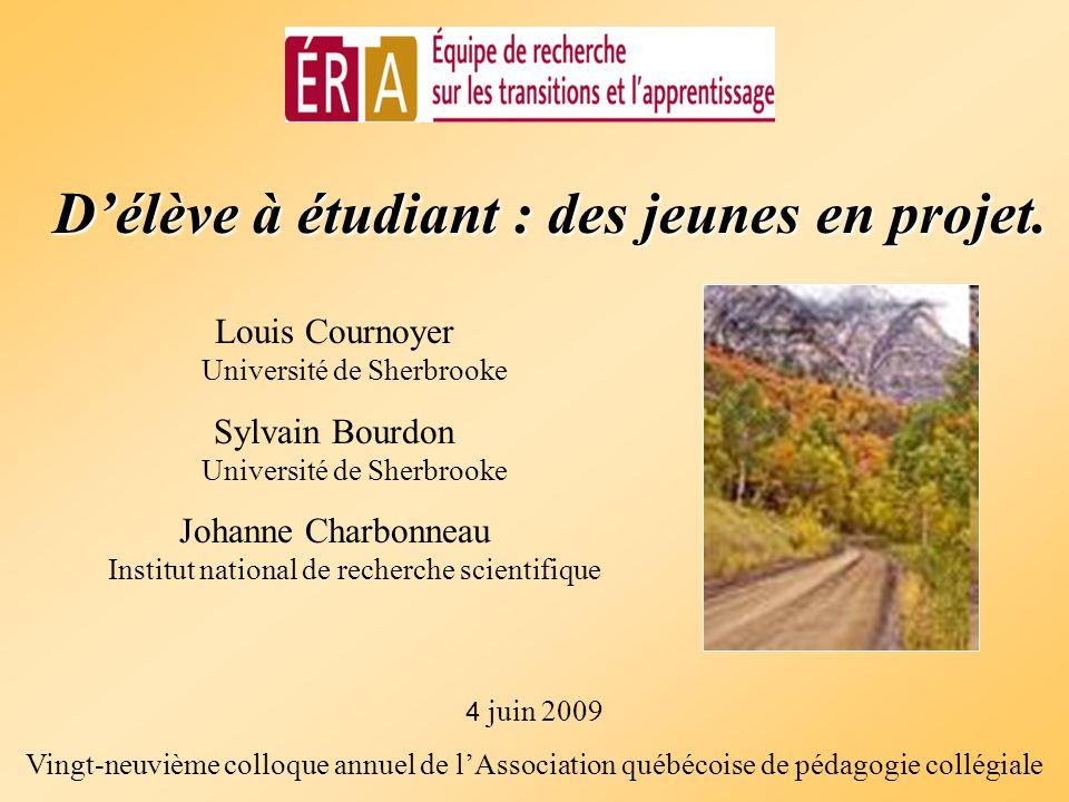 Délève à étudiant : des jeunes en projet. Louis Cournoyer Université de Sherbrooke Sylvain Bourdon Université de Sherbrooke Johanne Charbonneau Instit