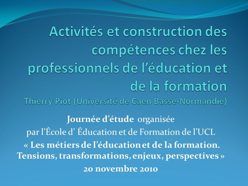 Journée détude organisée par lÉcole d Éducation et de Formation de lUCL « Les métiers de léducation et de la formation. Tensions, transformations, enj