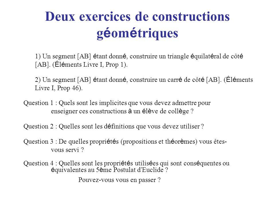 Deux exercices de constructions g é om é triques 1) Un segment [AB] é tant donn é, construire un triangle é quilat é ral de côt é [AB]. ( É l é ments