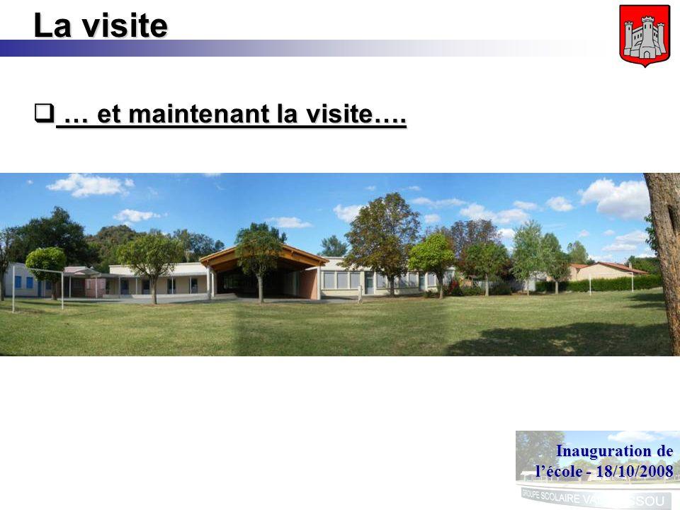Inauguration de lécole - 18/10/2008 La visite … et maintenant la visite…. … et maintenant la visite….