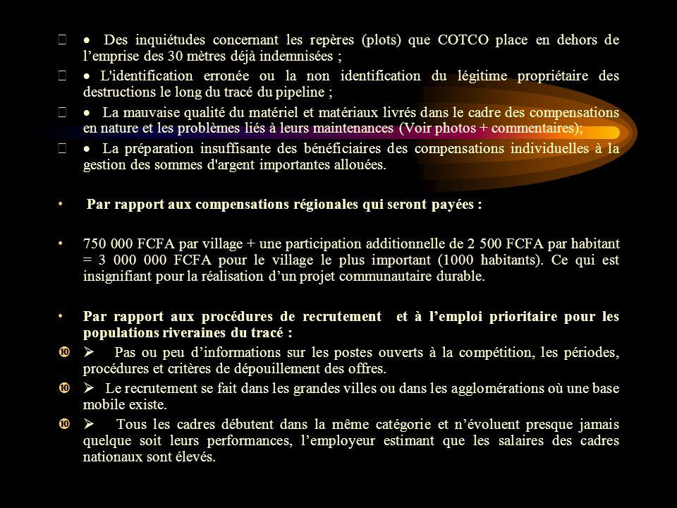 Des inquiétudes concernant les repères (plots) que COTCO place en dehors de lemprise des 30 mètres déjà indemnisées ; L'identification erronée ou la n