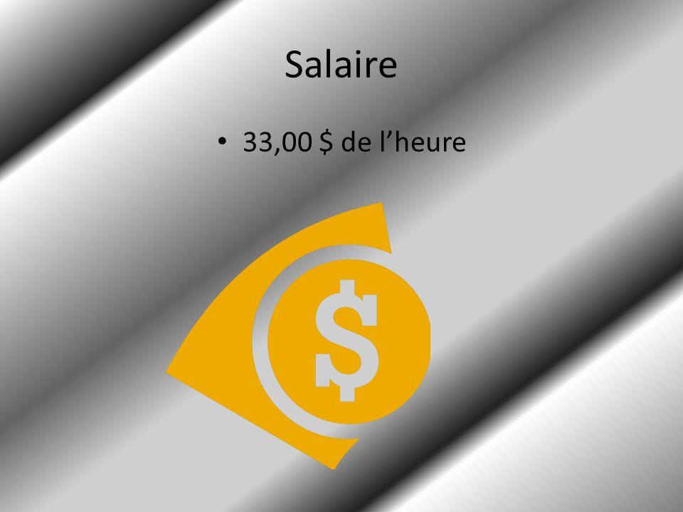Salaire 33,00 $ de lheure
