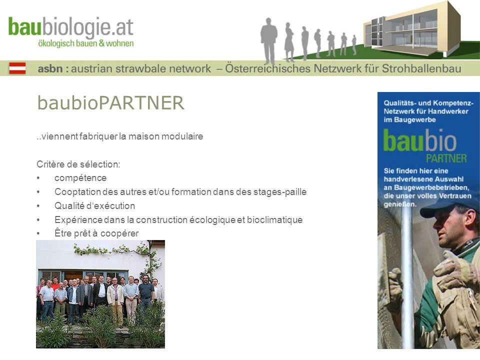 baubioPARTNER..viennent fabriquer la maison modulaire Critère de sélection: compétence Cooptation des autres et/ou formation dans des stages-paille Qu