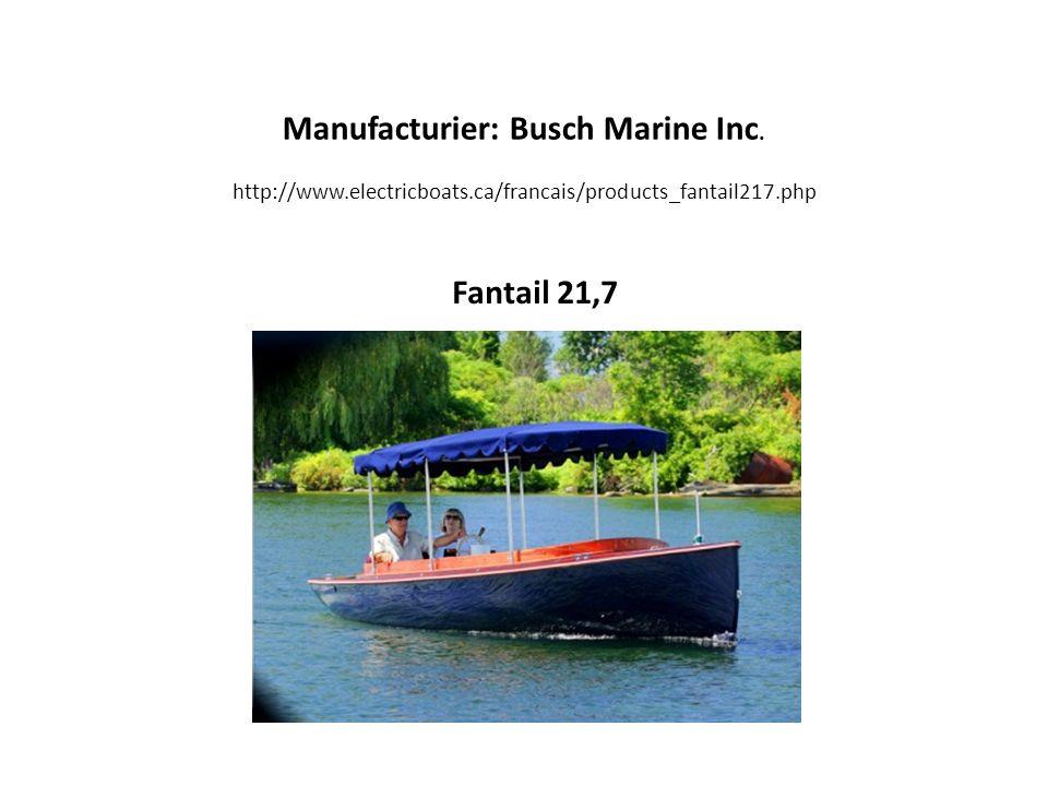 Manufacturier: Busch Marine Inc.
