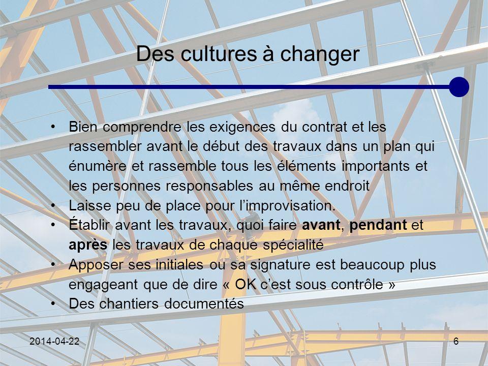 2014-04-226 Des cultures à changer Bien comprendre les exigences du contrat et les rassembler avant le début des travaux dans un plan qui énumère et r