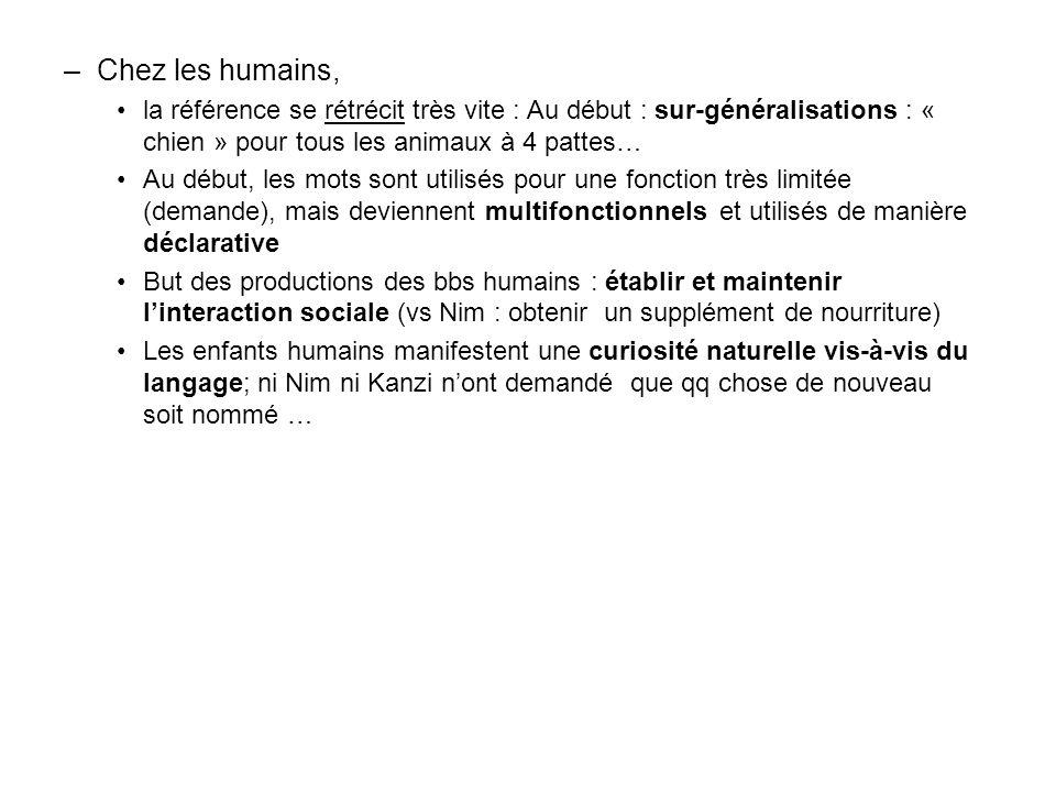 –Chez les humains, la référence se rétrécit très vite : Au début : sur-généralisations : « chien » pour tous les animaux à 4 pattes… Au début, les mot