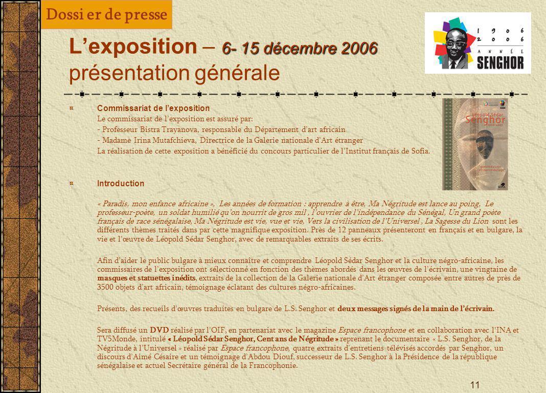 10 Dossier de presse Oeuvres Poèmes Chants dombre, poèmes (Le Seuil) 1945 Hosties noires, poèmes (Le Seuil) 1948 Ethiopiques (Le Seuil) 1956 Nocturnes