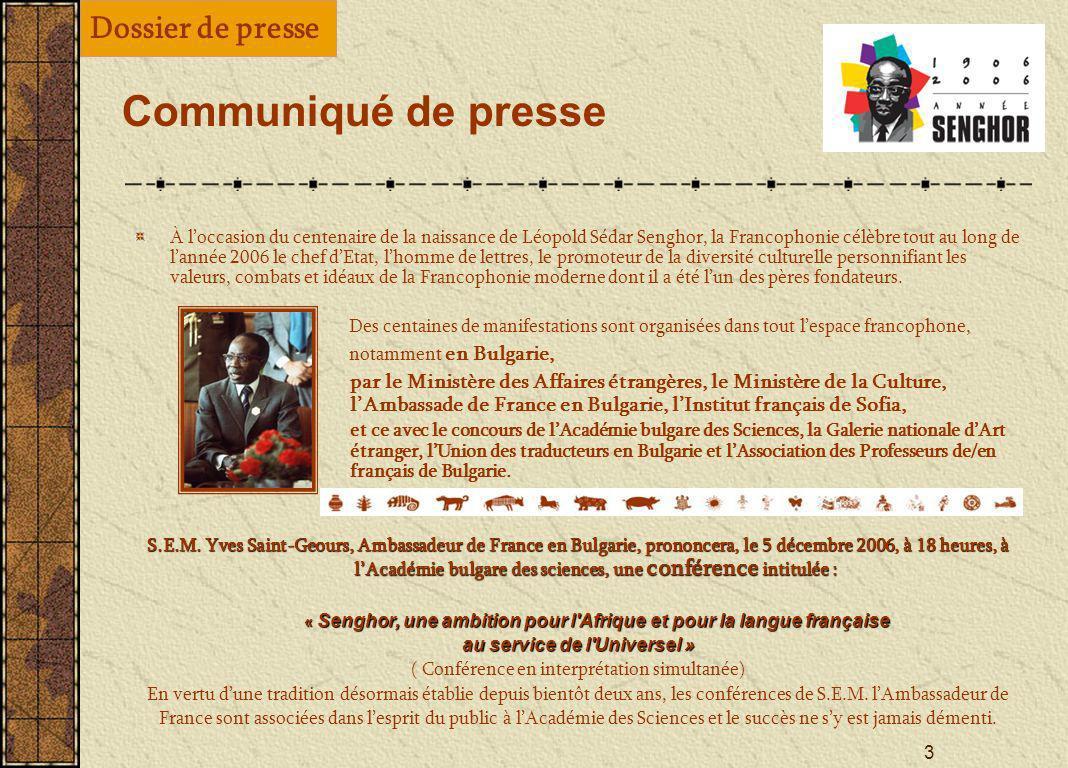 2 Sommaire Page 3Communiqué de presse - Conférence - Vernissage de lexposition Page 5Léopold Sédar Senghor: un géant entre deux siècles, lavocat du di