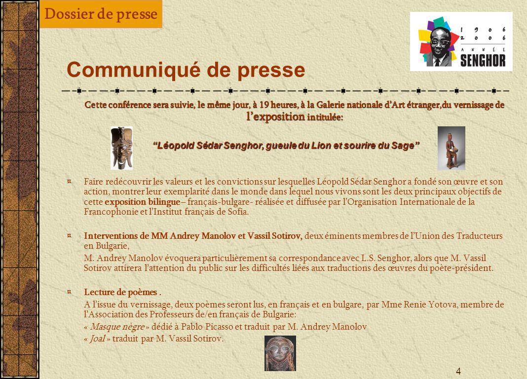 3 À loccasion du centenaire de la naissance de Léopold Sédar Senghor, la Francophonie célèbre tout au long de lannée 2006 le chef dEtat, lhomme de let