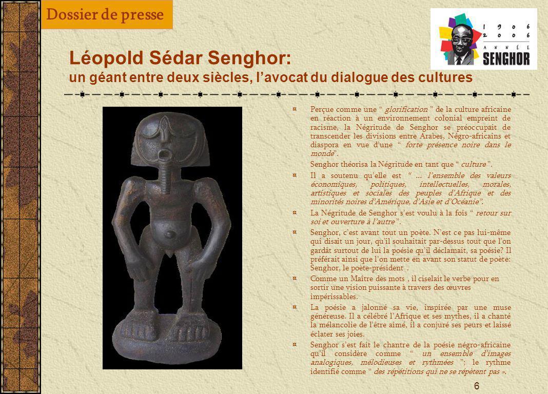 5 Léopold Sédar Senghor: un géant entre deux siècles, lavocat du dialogue des cultures Homme politique de stature internationale, son humanisme et sa