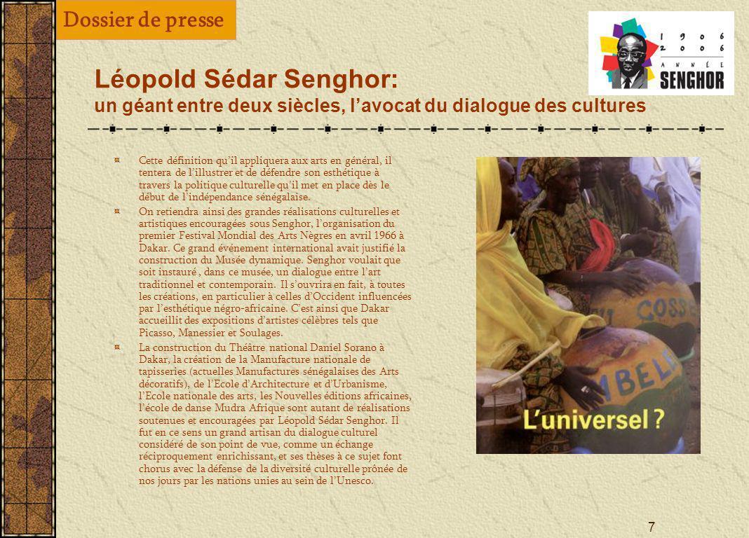 6 Léopold Sédar Senghor: un géant entre deux siècles, lavocat du dialogue des cultures Perçue comme une glorification de la culture africaine en réact