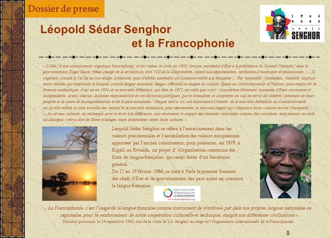 8 Léopold Sédar Senghor: un géant entre deux siècles, lavocat du dialogue des cultures La célébration du centenaire de la naissance de Léopold Sédar S