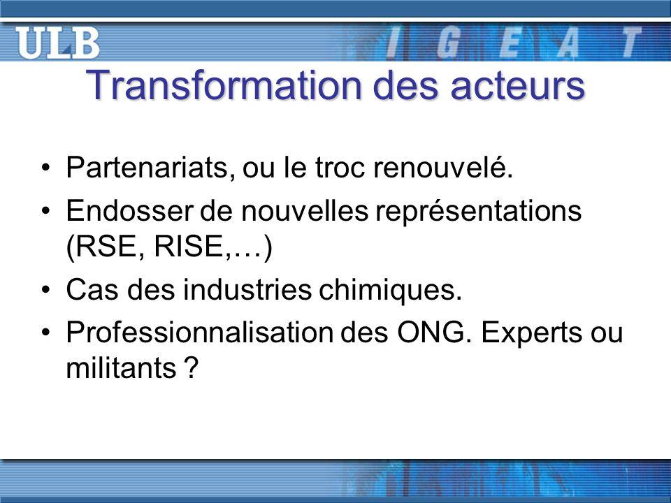 Transformation des acteurs Partenariats, ou le troc renouvelé.