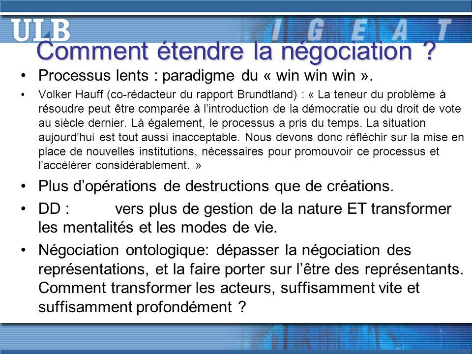Comment étendre la négociation . Processus lents : paradigme du « win win win ».