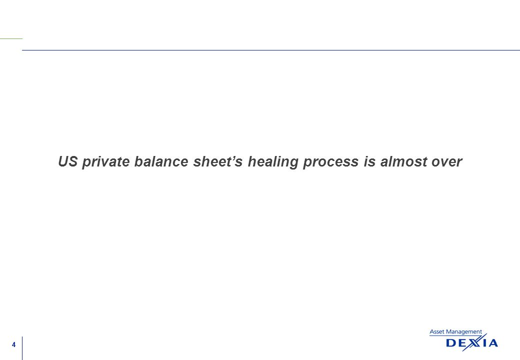 44 US private balance sheets healing process is almost over