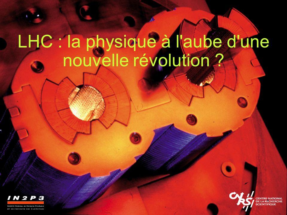 LHC : la physique à l'aube d'une nouvelle révolution ?