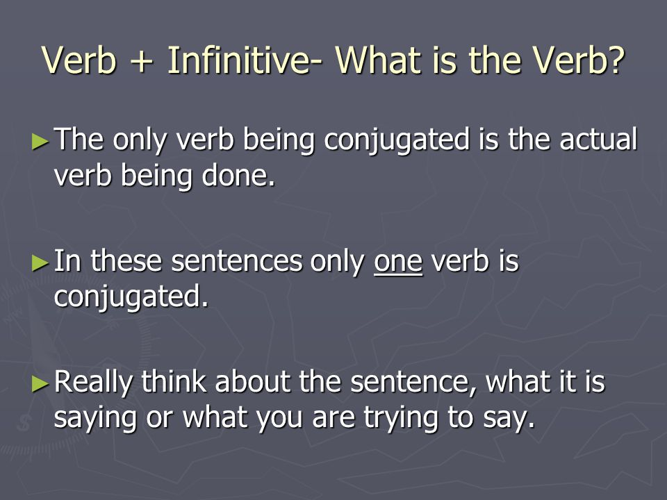 Verb + Infinitive- What is the Verb. The only verb being conjugated is the actual verb being done.