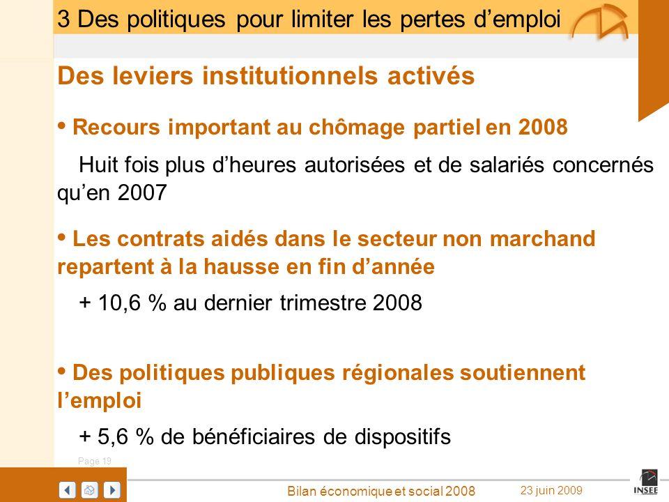 Page 19 Bilan économique et social 2008 23 juin 2009 3 Des politiques pour limiter les pertes demploi Des leviers institutionnels activés Recours impo