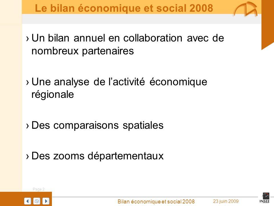 Page 2 Bilan économique et social 2008 23 juin 2009 Le bilan économique et social 2008 Un bilan annuel en collaboration avec de nombreux partenaires U