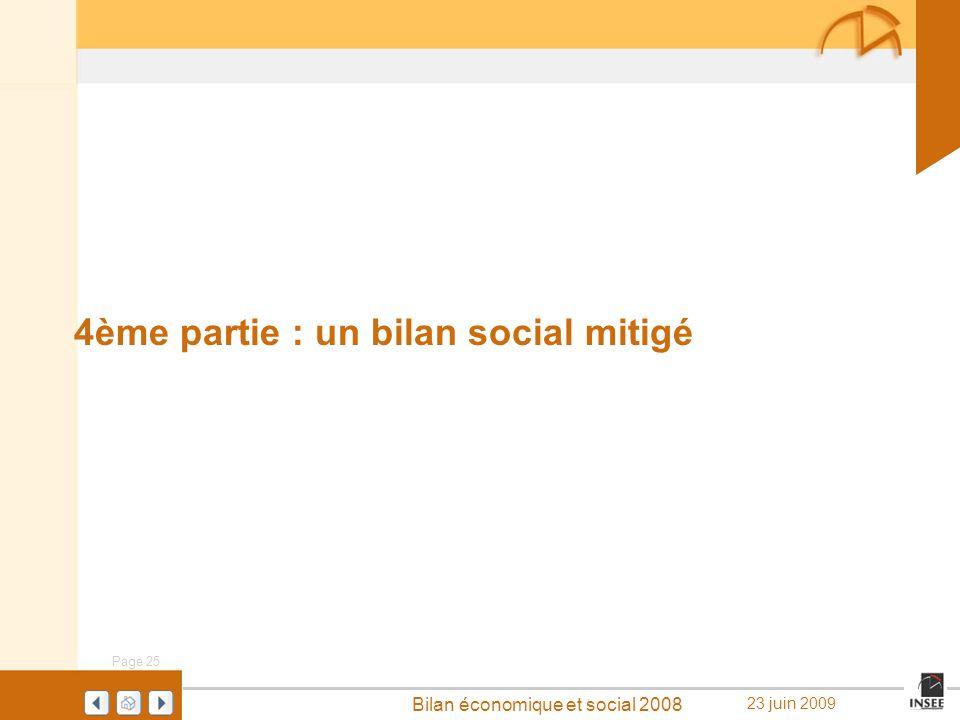 Page 25 Bilan économique et social 2008 23 juin 2009 4ème partie : un bilan social mitigé