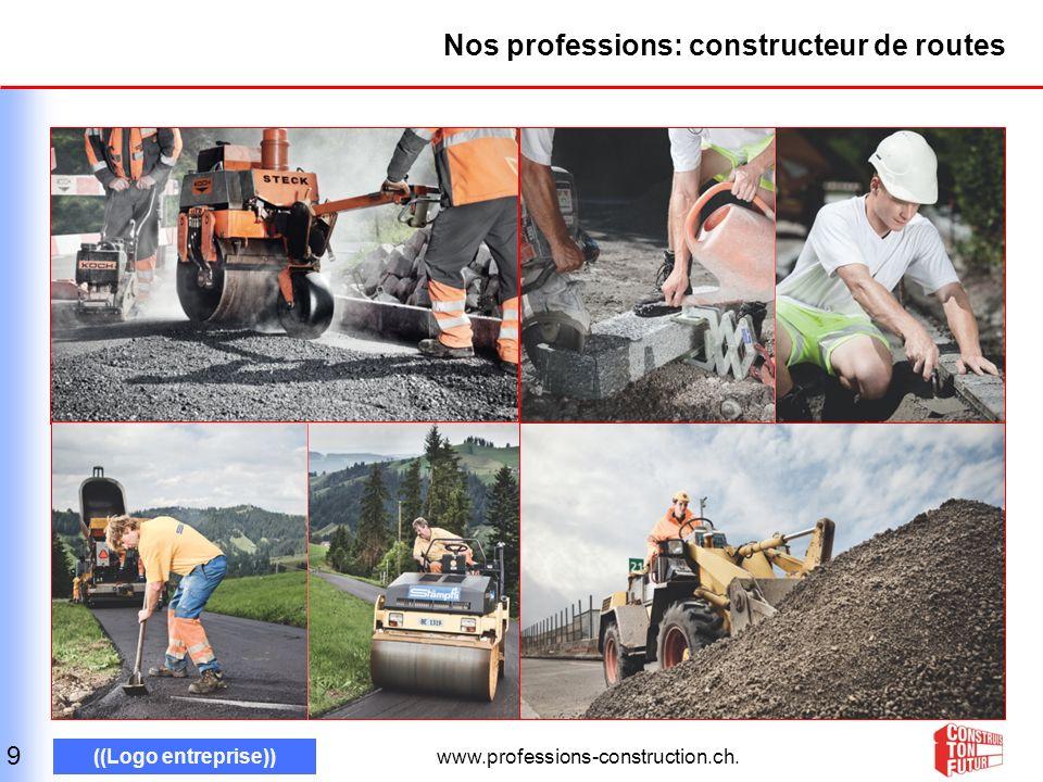 www.professions-construction.ch. ((Logo entreprise)) Nos professions: constructeur de routes 9