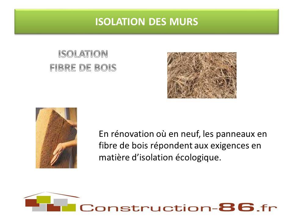 ISOLATION DES MURS En rénovation où en neuf, les panneaux en fibre de bois répondent aux exigences en matière disolation écologique.