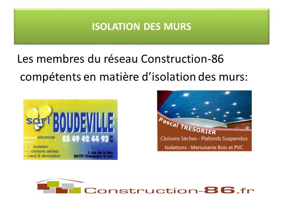 Les membres du réseau Construction-86 compétents en matière disolation des murs: ISOLATION DES MURS