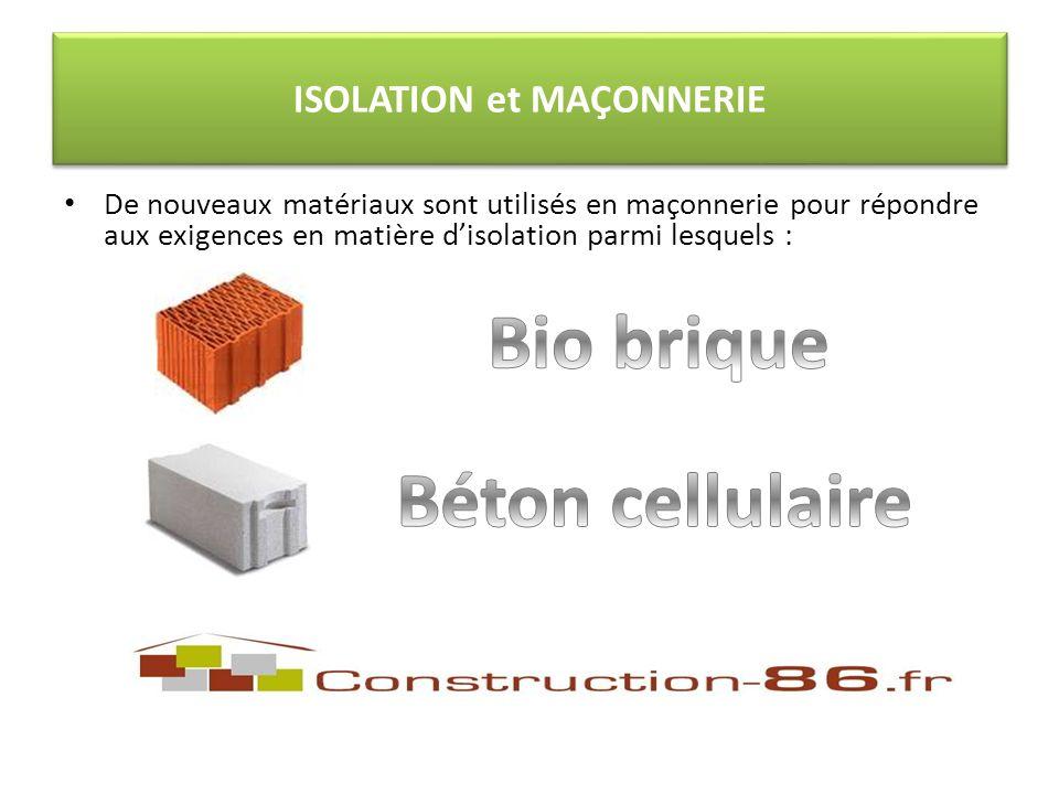 De nouveaux matériaux sont utilisés en maçonnerie pour répondre aux exigences en matière disolation parmi lesquels : ISOLATION et MAÇONNERIE
