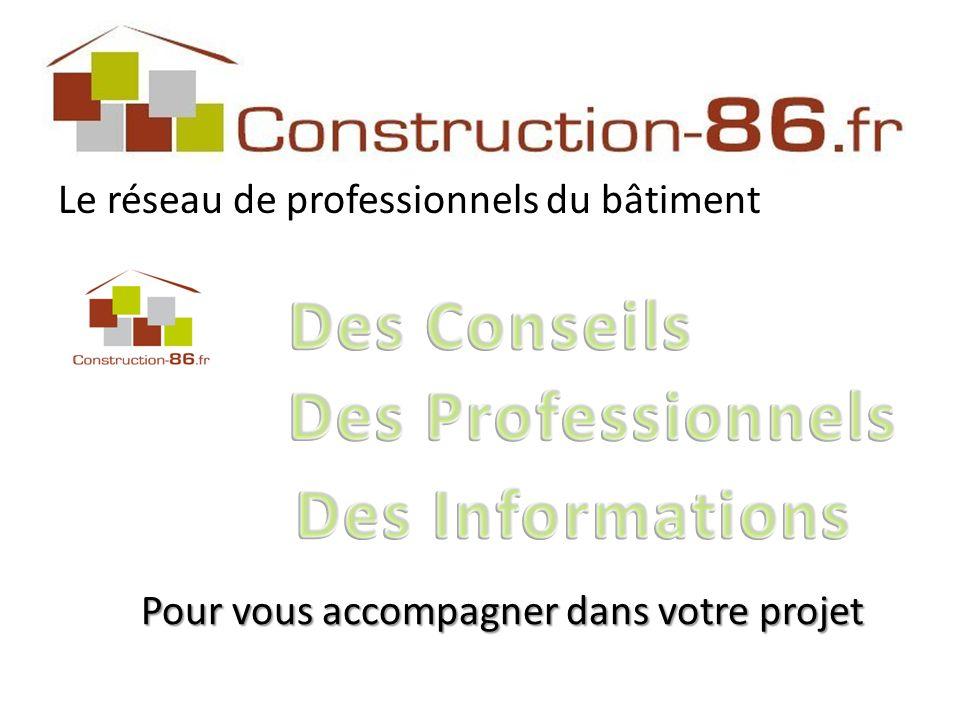 Le réseau de professionnels du bâtiment Pour vous accompagner dans votre projet