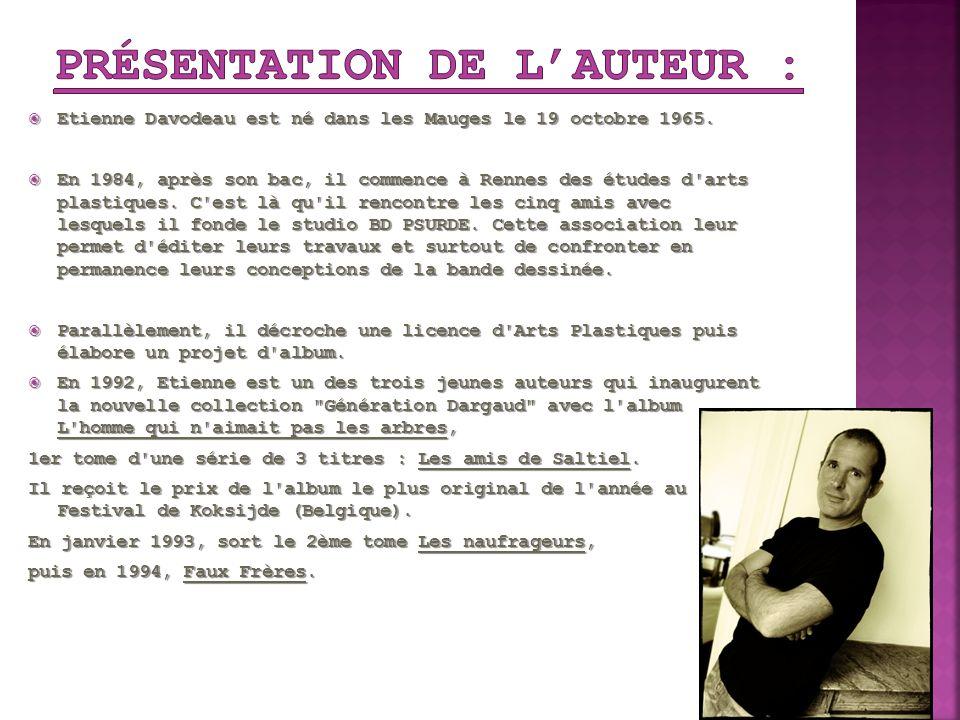 Etienne Davodeau est né dans les Mauges le 19 octobre 1965. Etienne Davodeau est né dans les Mauges le 19 octobre 1965. En 1984, après son bac, il com