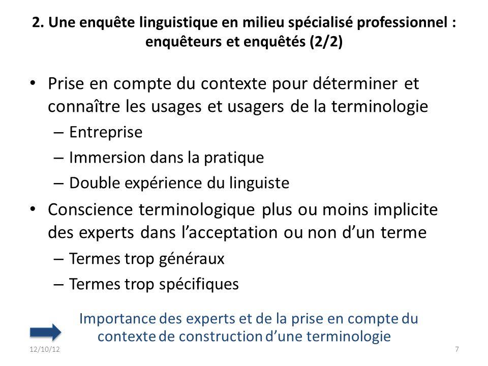 2. Une enquête linguistique en milieu spécialisé professionnel : enquêteurs et enquêtés (2/2) 7 Importance des experts et de la prise en compte du con