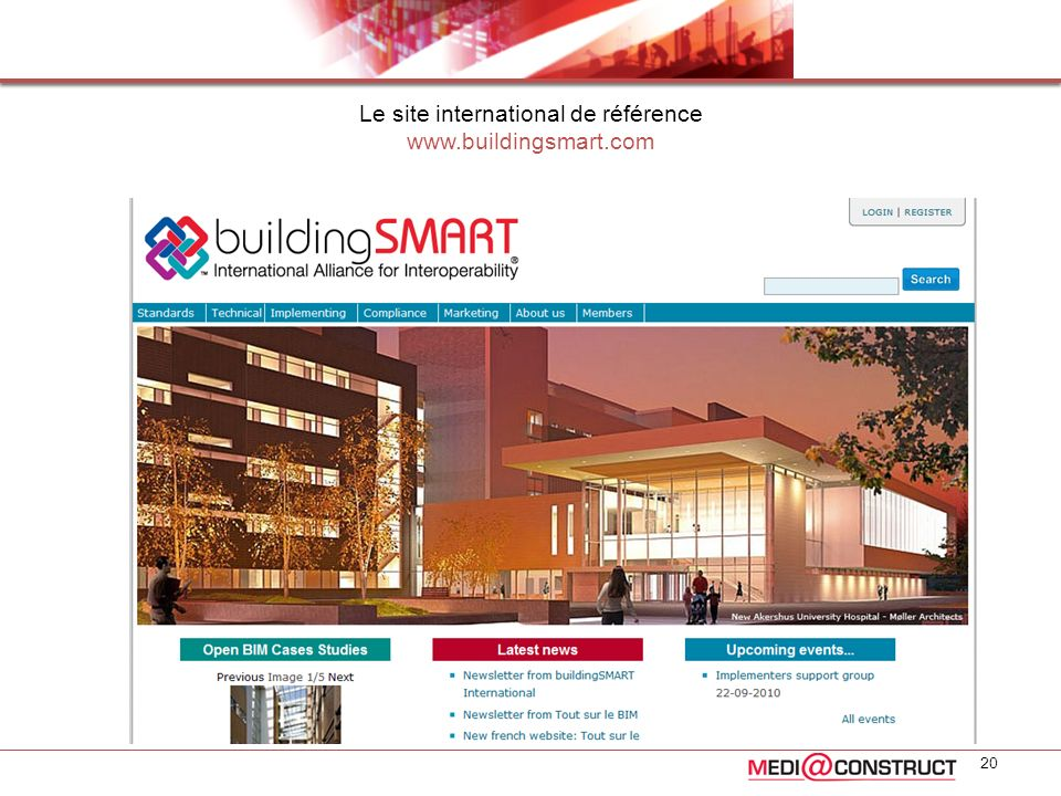Le site international de référence www.buildingsmart.com 20