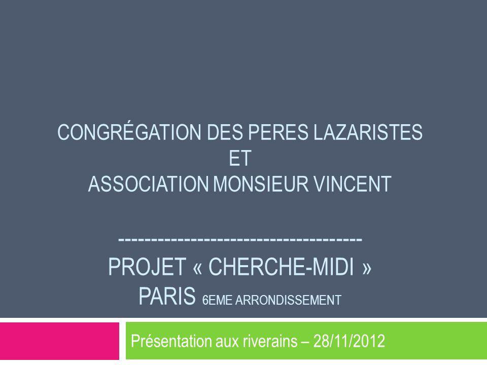 CONGRÉGATION DES PERES LAZARISTES ET ASSOCIATION MONSIEUR VINCENT ------------------------------------- PROJET « CHERCHE-MIDI » PARIS 6EME ARRONDISSEM