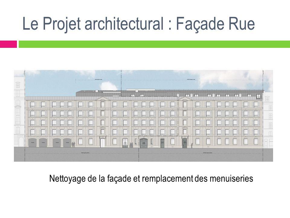 Le Projet architectural : Façade Rue Nettoyage de la façade et remplacement des menuiseries