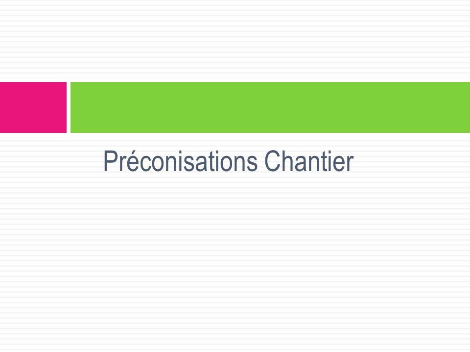 Préconisations Chantier
