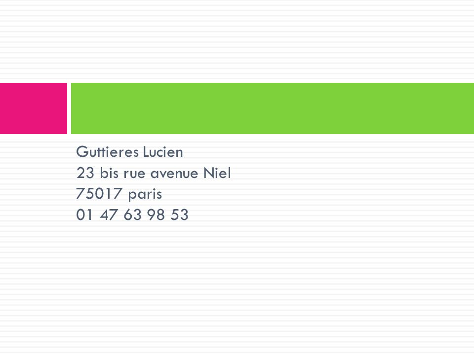 Guttieres Lucien 23 bis rue avenue Niel 75017 paris 01 47 63 98 53