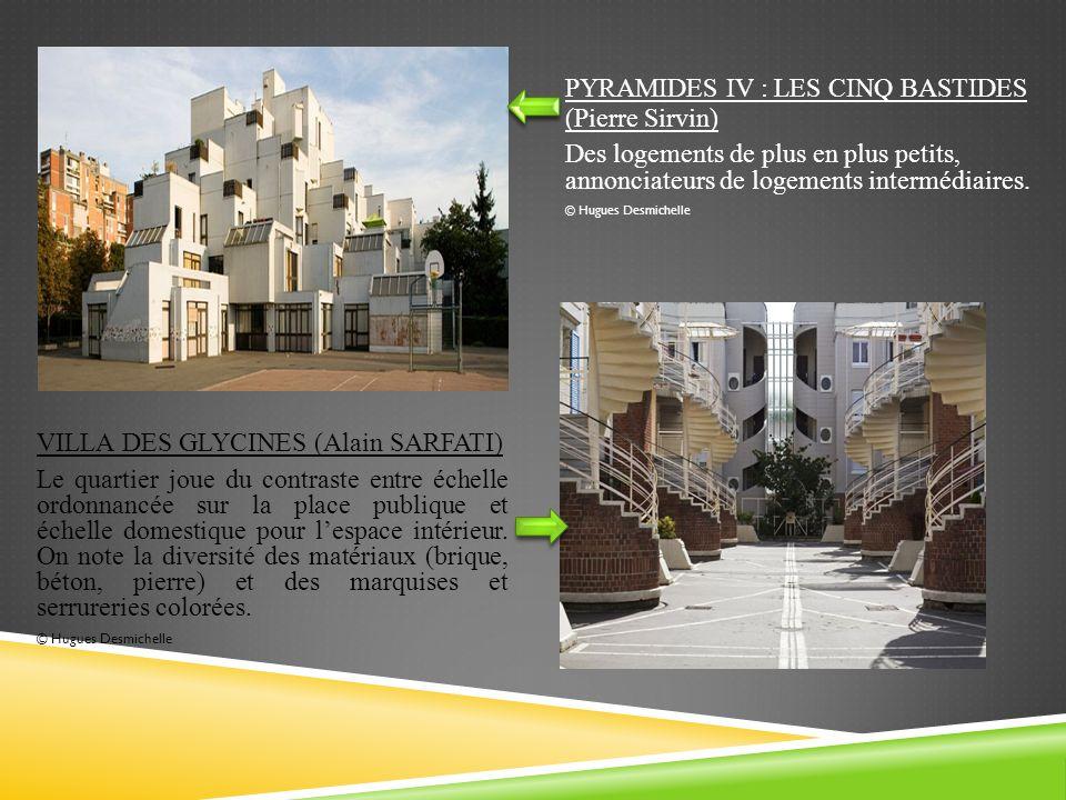 PYRAMIDES IV : LES CINQ BASTIDES (Pierre Sirvin) Des logements de plus en plus petits, annonciateurs de logements intermédiaires. © Hugues Desmichelle