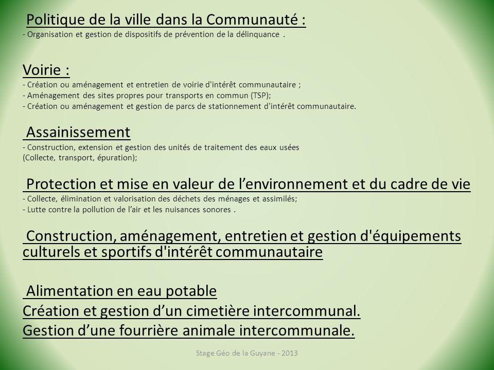 Politique de la ville dans la Communauté : - Organisation et gestion de dispositifs de prévention de la délinquance. Voirie : - Création ou aménagemen