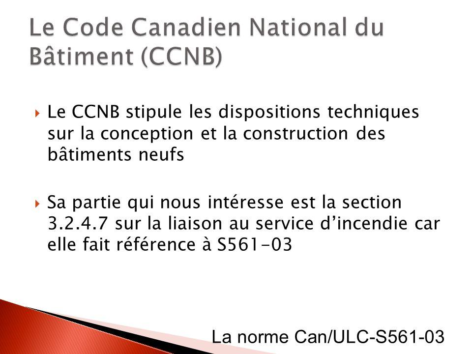 Le CCNB stipule les dispositions techniques sur la conception et la construction des bâtiments neufs Sa partie qui nous intéresse est la section 3.2.4