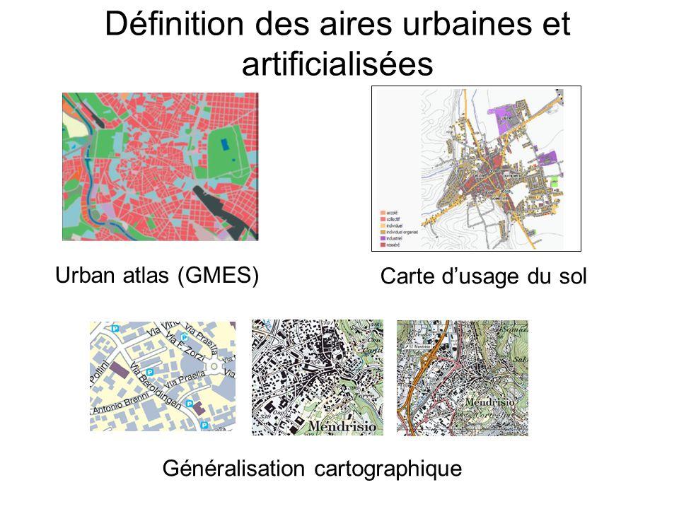 Définition des aires urbaines et artificialisées Urban atlas (GMES) Carte dusage du sol Généralisation cartographique