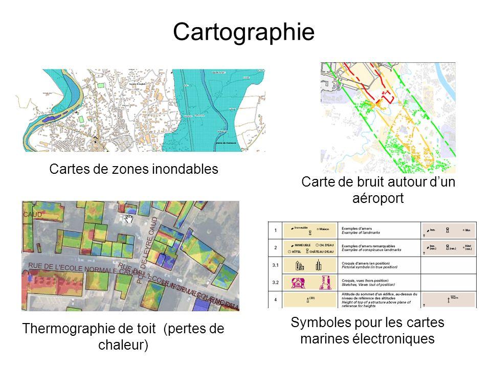 Cartographie Cartes de zones inondables Carte de bruit autour dun aéroport Thermographie de toit (pertes de chaleur) Symboles pour les cartes marines électroniques