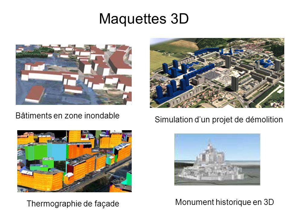 Maquettes 3D Simulation dun projet de démolition Bâtiments en zone inondable Thermographie de façade Monument historique en 3D