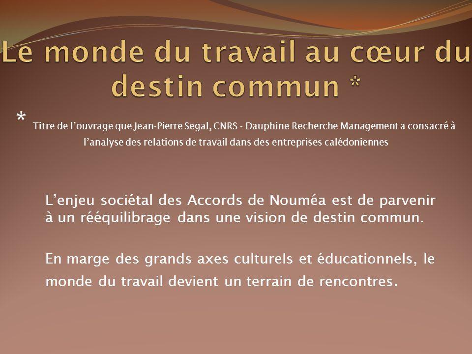 Lenjeu sociétal des Accords de Nouméa est de parvenir à un rééquilibrage dans une vision de destin commun.