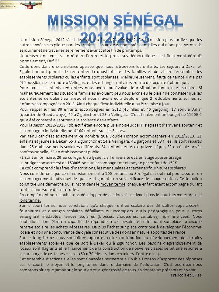 1 La mission Sénégal 2012 sest déroulée du 14 au 24 juin 2012. Cette mission plus tardive que les autres années sexplique par les troubles liés aux él