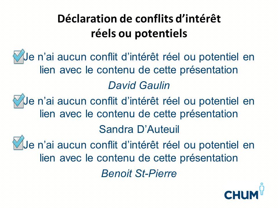 Déclaration de conflits dintérêt réels ou potentiels Je nai aucun conflit dintérêt réel ou potentiel en lien avec le contenu de cette présentation Dav