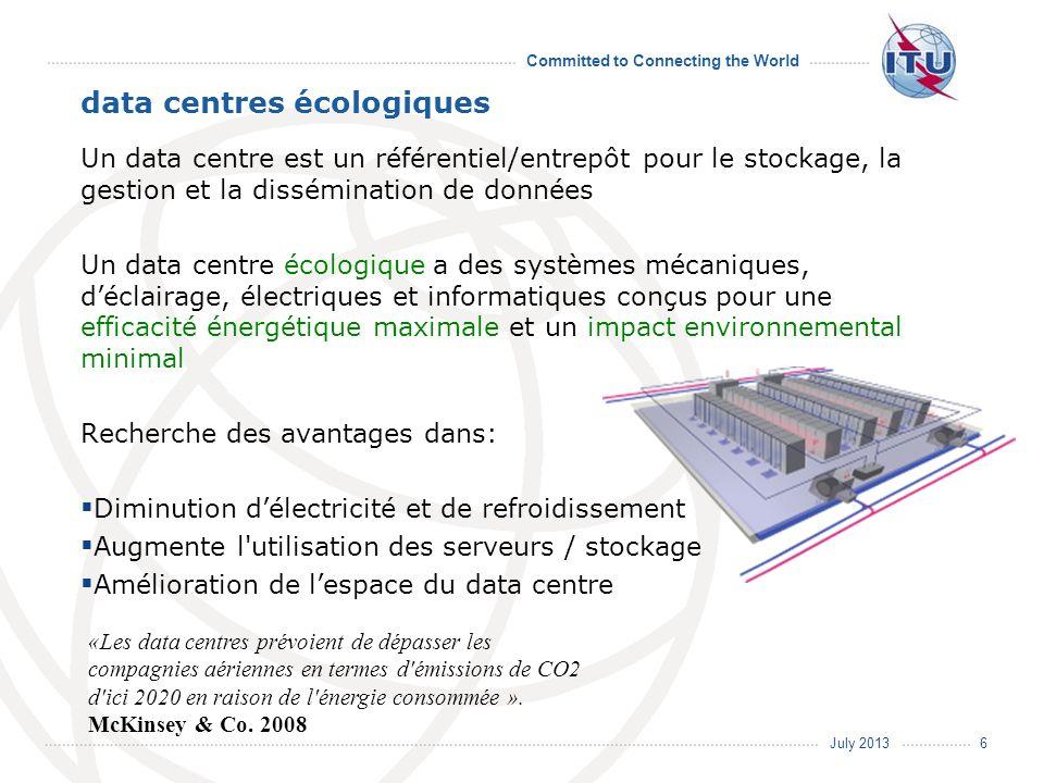 July 2013 Committed to Connecting the World data centres écologiques Un data centre est un référentiel/entrepôt pour le stockage, la gestion et la dis