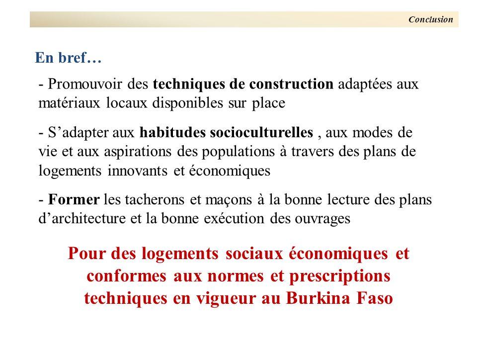 Conclusion - Promouvoir des techniques de construction adaptées aux matériaux locaux disponibles sur place En bref… - Sadapter aux habitudes sociocult