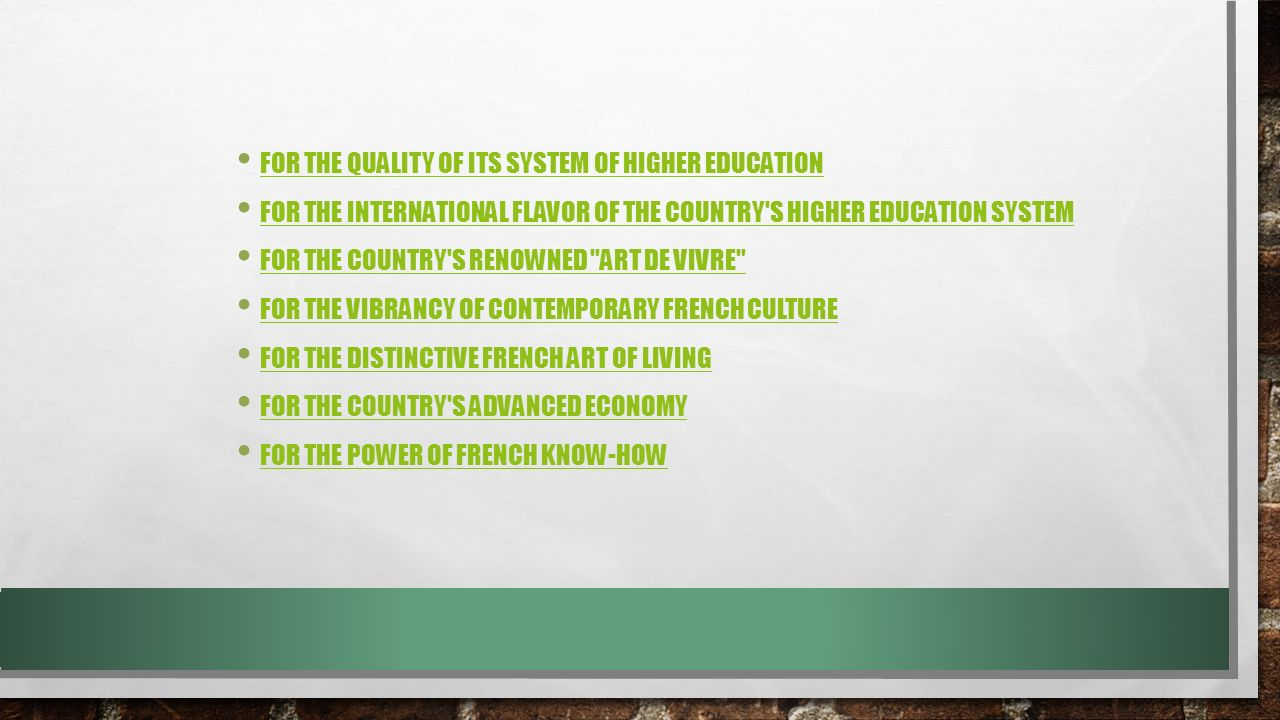 FOR THE QUALITY OF ITS SYSTEM OF HIGHER EDUCATION FOR THE INTERNATIONAL FLAVOR OF THE COUNTRY'S HIGHER EDUCATION SYSTEM FOR THE COUNTRY'S RENOWNED