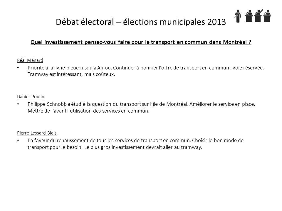 Quel investissement pensez-vous faire pour le transport en commun dans Montréal .