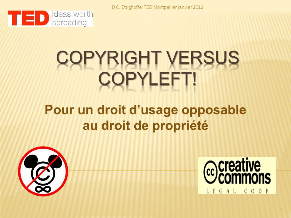 Pour un droit dusage opposable au droit de propriété D C. Ettighoffer TED Montpellier janvier 2012 1